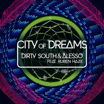 Dirty South / Alesso - City Of Dreams
