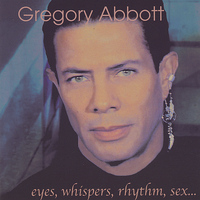 Gregory Abbott - Eyes, Whispers, Rhythm Sex...