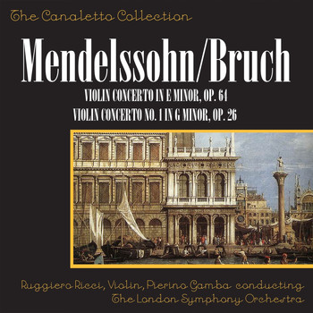 Ruggiero Ricci, The London Symphony Orchestra and Pierino Gamba - Mendelssohn: Violin Concerto In E-Minor, Op. 64 / Bruch: Violin Concerto No. 1 In G-Minor, Op. 26
