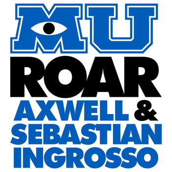 "Axwell - Roar (from ""Monsters University"")"
