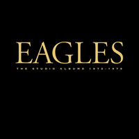 Eagles - The Studio Albums 1972-1979 (2013 Remaster)