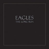 Eagles - The Long Run (2013 Remaster)
