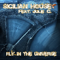 Sicilian House - Fly in the Universe