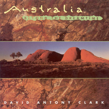David Antony Clark - Clark, David Antony: Australia Beyond the Dreamtime