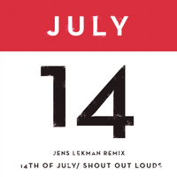 Shout Out Louds - 14th of July