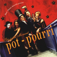 Pot-Pourri - This is the Moment