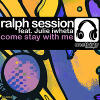 Ralph Session - Come Stay with Me