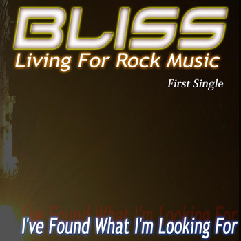 Bliss - I've Found What I'm Looking For