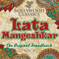 Lata Mangeshkar - Bollywood Classics - Lata Mangeshkar, Vol. 3 (The Original Soundtrack)