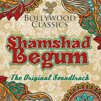 Shamshad Begum - Bollywood Classics - Shamshad Begum (The Original Soundtrack)