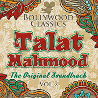 Talat Mahmood - Bollywood Classics - Talat Mahmood, Vol. 2 (The Original Soundtrack)