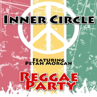 Inner Circle feat. Peetah Morgan - Reggae Party (feat. Peetah Morgan)