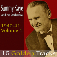 Sammy Kaye and His Orchestra - Sammy Kaye and His Orchestra 1940-41, Vol. 1