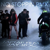 Tap Tap - No Stoppin (Remix) [feat. Jay-Roc]