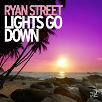 Ryan Street - Lights Go Down