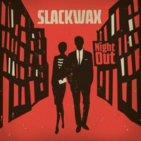 Slackwax - Night Out