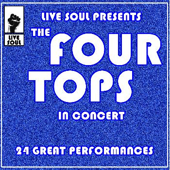 Four Tops - Live Soul Presents The Four Tops In Concert: 24 Great Performances