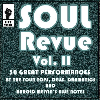 Various Artists - Soul Revue Vol. II 30 Great Performances by the Four Tops, Dells, Dramatics and Harold Melvin's Blue Notes