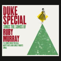 Duke Special - Duke Special Sings the Songs of Ruby Murray