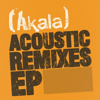 Akala - Acoustic Remixes