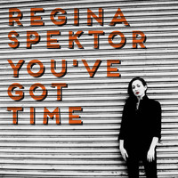 Regina Spektor - You've Got Time
