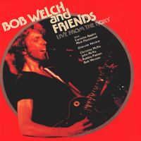 Bob Welch - Live from the Roxy