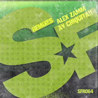 Alex Zamm - Ay Chiquita!! (Remixes)