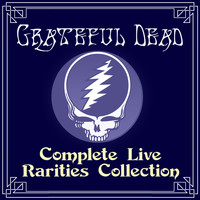 Grateful Dead - Complete Live Rarities Collection