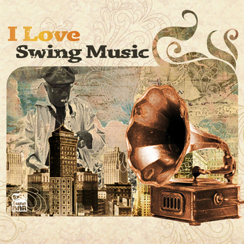 Various Artists - I Love Swing Music