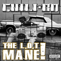 Chili-Bo - The L.O.T Mane!