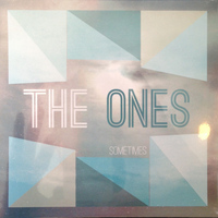 The Ones - Sometimes