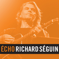 Richard Séguin - Echo