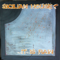 Sicilian House - It Is Rain