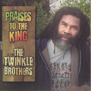 The Twinkle Brothers - Praises to the King