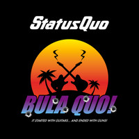Status Quo - Bula Quo! It Started With Guitars...And Ended With Guns!