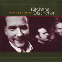 Kitchens Of Distinction - Now It's Time to Say Goodbye