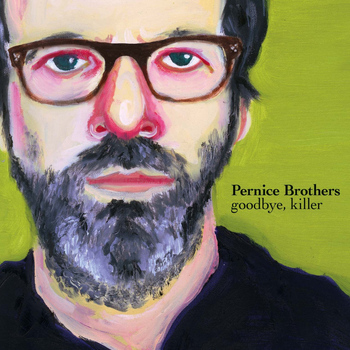 Pernice Brothers - Goodbye, Killer