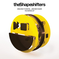 The Shapeshifters - Analogue to Digital... And Back Again (The Remixes EP)