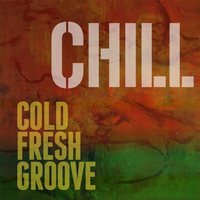 CHILL - Cold Fresh Groove