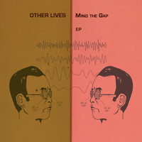 Other Lives - Mind the Gap (EP)