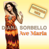 Diana Sorbello - Ave Maria (Sommer Mix)