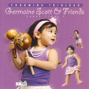 Germaine Scott & Friends - Charming Trinidad - Happy Times 3