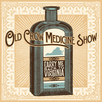 Old Crow Medicine Show - Carry Me Back to Virginia EP