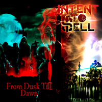 Intent To Sell - From Dusk Till Dawn