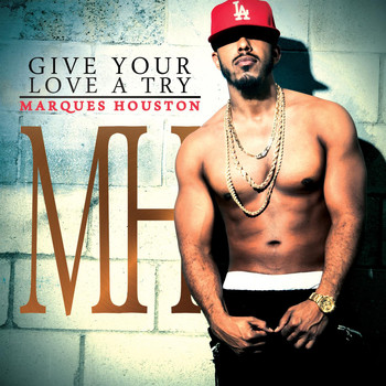 Marques Houston - Give Your Love A Try