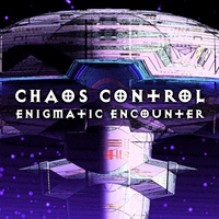 Chaos Control - Enigmatic Encounter