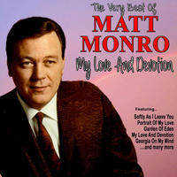 Matt Monro - My Love and Devotion: The Very Best of Matt Monro