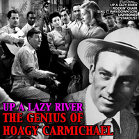Hoagy Carmichael - Up a Lazy River: The Genius of Hoagy Carmichael