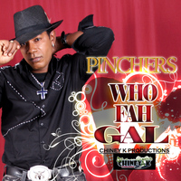 Pinchers - Who Fah Gal - Single
