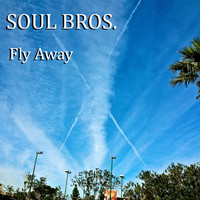 Soul Bros. - Fly Away